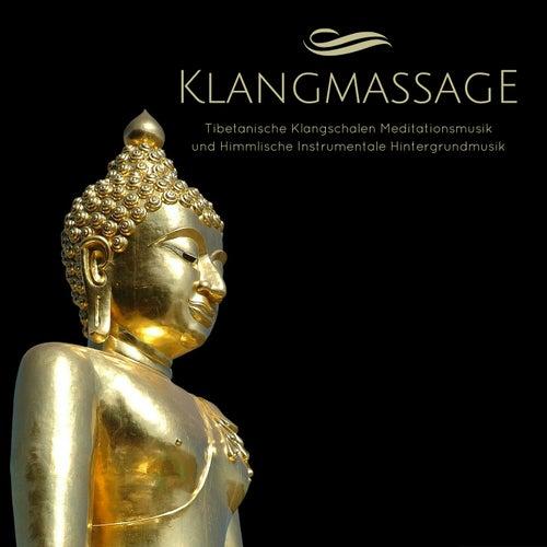 Klangmassage - Tibetanische Klangschalen Meditationsmusik und Himmlische Instrumentale Hintergrundmusik von Meditationsmusik