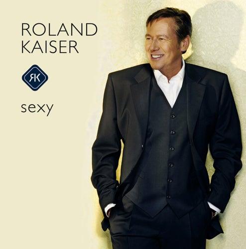 Sexy von Roland Kaiser