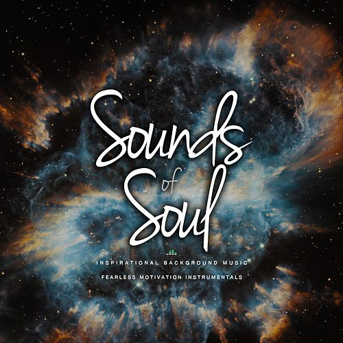 Sounds of Soul (Inspirational Background Music) de Fearless Motivation Instrumentals