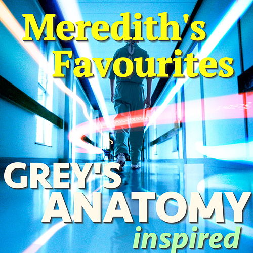 Meredith's Favourites - 'Grey's Anatomy' Inspired de Various Artists