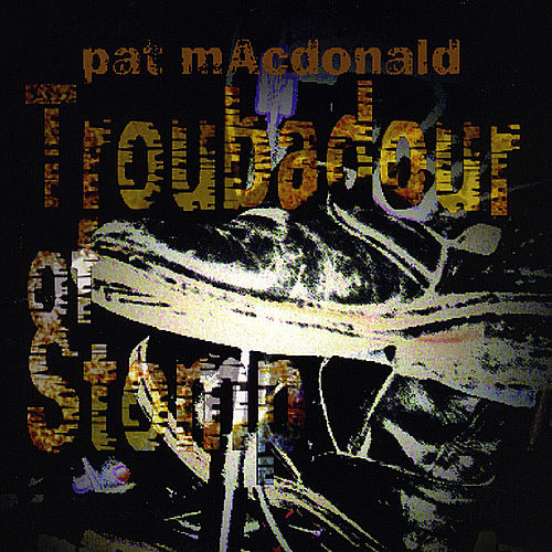 Troubadour of Stomp von Pat MacDonald