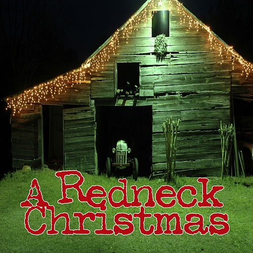 Hillbilly Christmas Photo.A Redneck Christmas By The Hillbilly Southern Players Napster