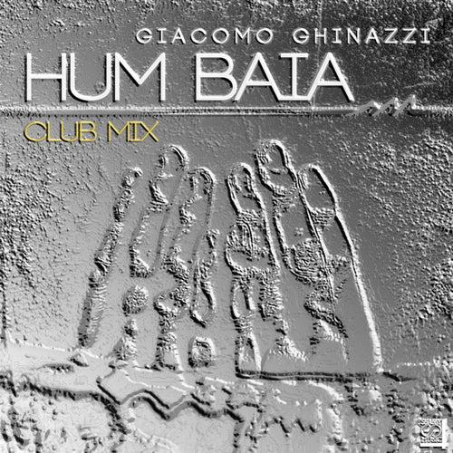 Hum baia (Club Mix) by Giacomo Ghinazzi