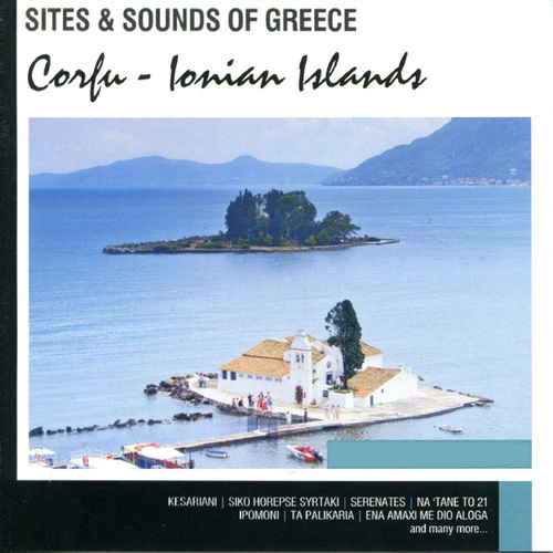 Sites and Sounds of Greece: Corfu - Ionian Islands by Various Artists