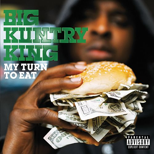 My Turn To Eat de Big Kuntry King