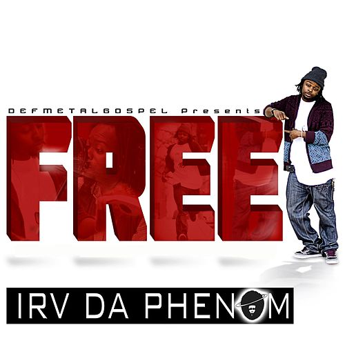 Free by Irv Da Phenom