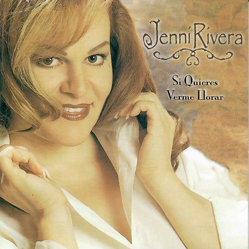 Si Quieres Verme Llorar de Jenni Rivera