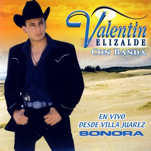 En Vivo Desde Villa Juarez Sonora de Valentin Elizalde