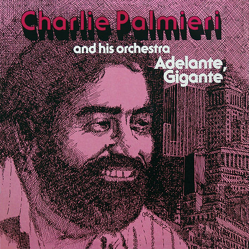 Adelante, Gigante de Charlie Palmieri