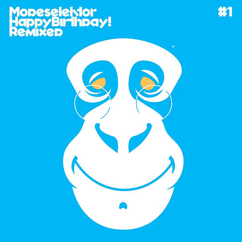 Happy Birthday! Remixed Pt.1 by Modeselektor