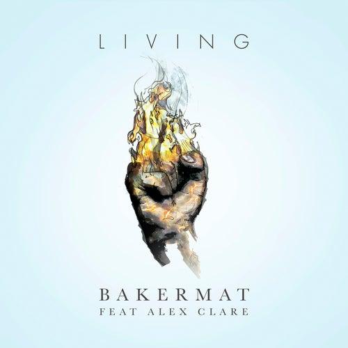 Living (feat. Alex Clare) von Bakermat