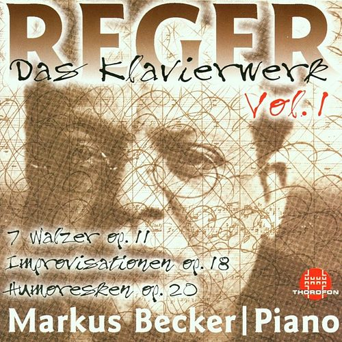 Max Reger: Das Klavierwerk Vol. 1 von Markus Becker