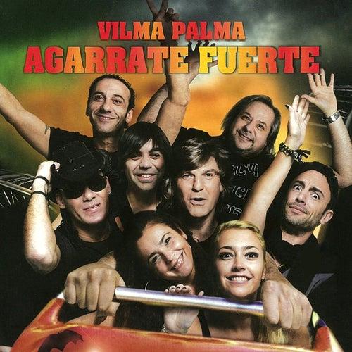 Agarrate Fuerte de Vilma Palma E Vampiros