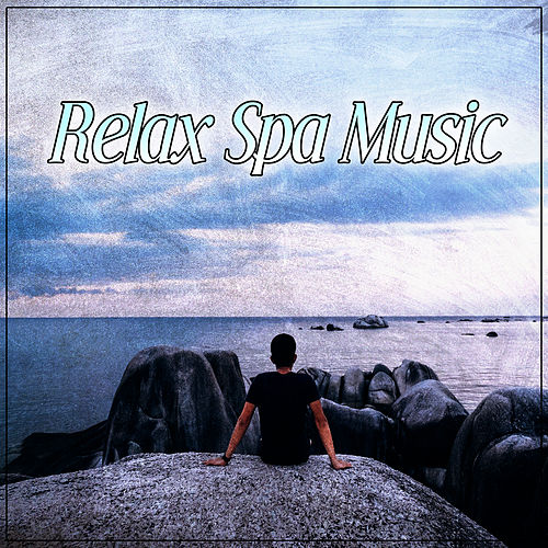 Relax Spa Music – Calmness Sounds of Nature to Wellness, Spa, Bath Time, Pure Relaxation, Massage Therapy, Nature Sounds von Relaxing Music (1)