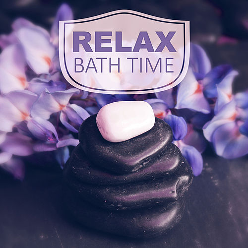 Relax Bath Time – New Age Music for Total Relaxation While Spa Treatments, Massage, Relaxing Massage, Reiki, Sauna, Spa, Nature Sounds von Relaxing Music (1)