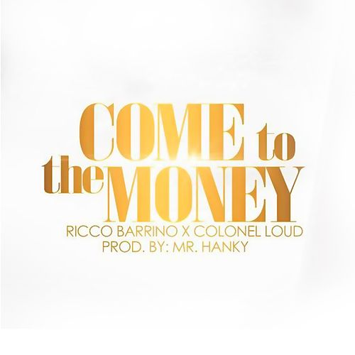 Come to the Money - Single de Colonel Loud