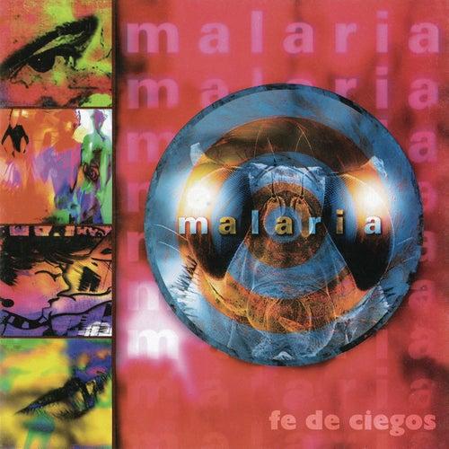 Malaria (Fe de Ciegos) by Malaria