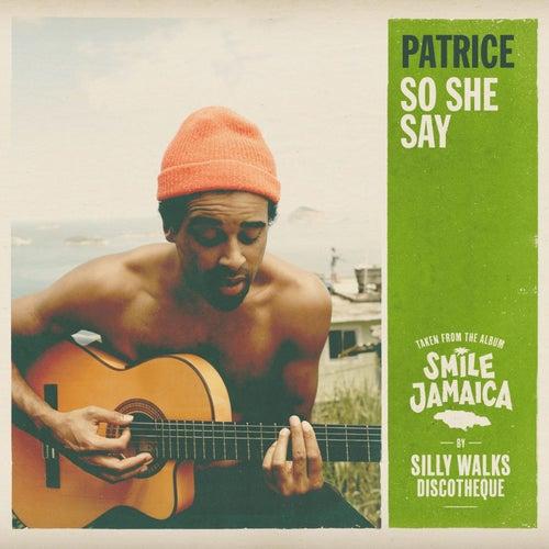 So She Say von Patrice