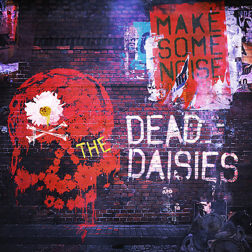 Make Some Noise by The Dead Daisies