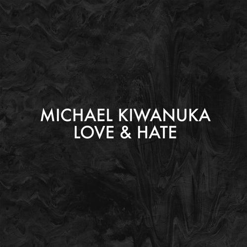 Love & Hate (Alternative Radio Mix) by Michael Kiwanuka