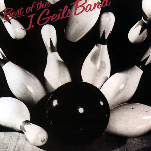 Best Of The J. Geils Band by J. Geils Band