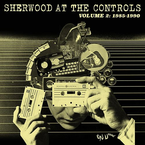 Sherwood At The Controls: Volume 2 1985 - 1990 de Various Artists