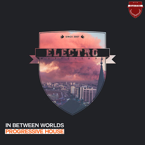 In Between Worlds Progressive House de Various Artists