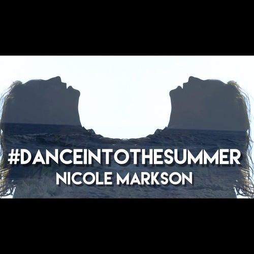 Dance into the Summer de Nicole Markson