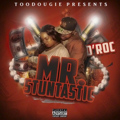 Mr Stuntastic by D-Roc
