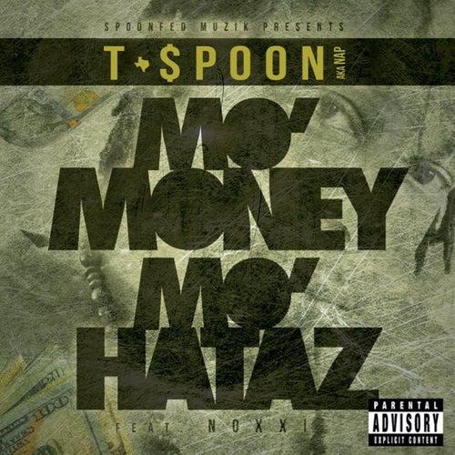 Mo Money, Mo Hataz de T-$Poon