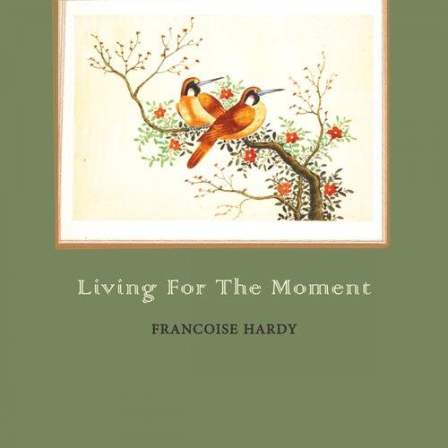 Living For The Moment de Francoise Hardy