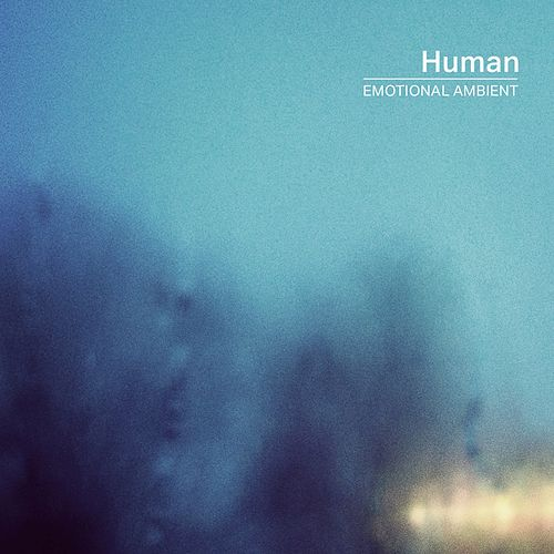 Human (Emotional Ambient) by Guido Zen