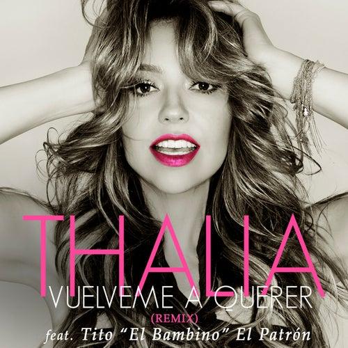 Vuélveme a Querer (Remix) von Thalía