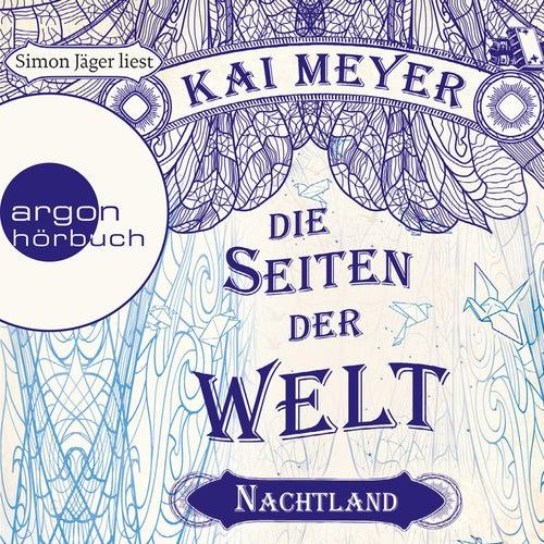 Die Seiten der Welt - Nachtland (Ungekürzte Lesung) von Kai Meyer