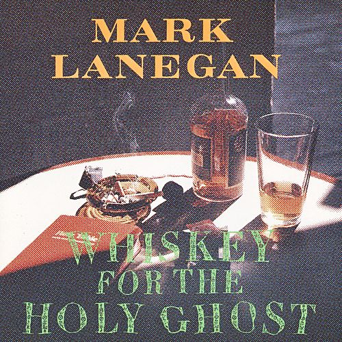Whiskey For The Holy Ghost de Mark Lanegan