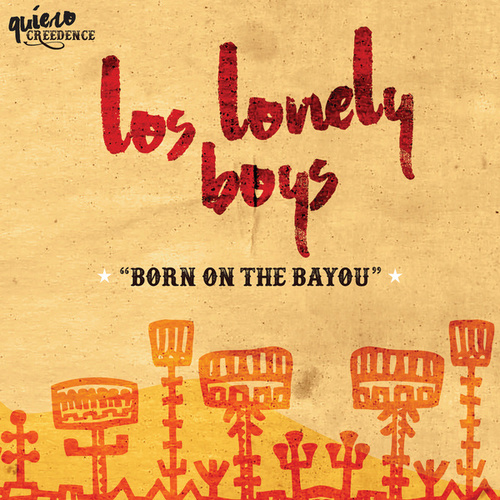 Born On The Bayou de Los Lonely Boys