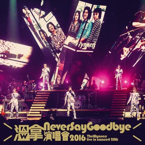 Wen Na Never Say Goodbye Yan Chang Hui 2016 (Live) von Various Artists