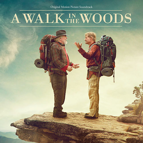 A Walk In The Woods (Original Motion Picture Soundtrack) von Various Artists
