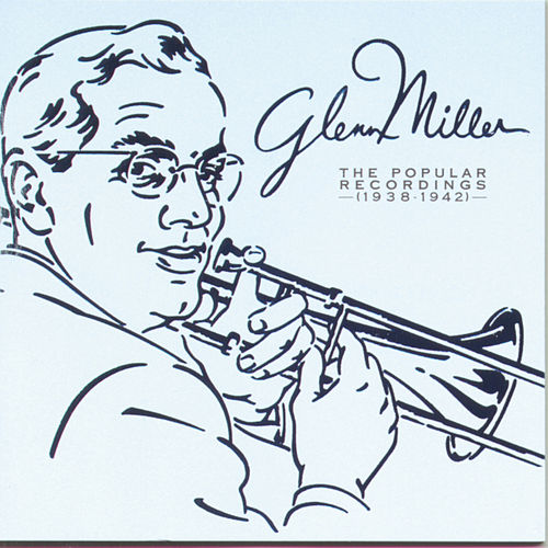 Popular Recordings by Glenn Miller