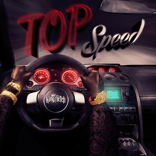 Top Speed by King Fletch