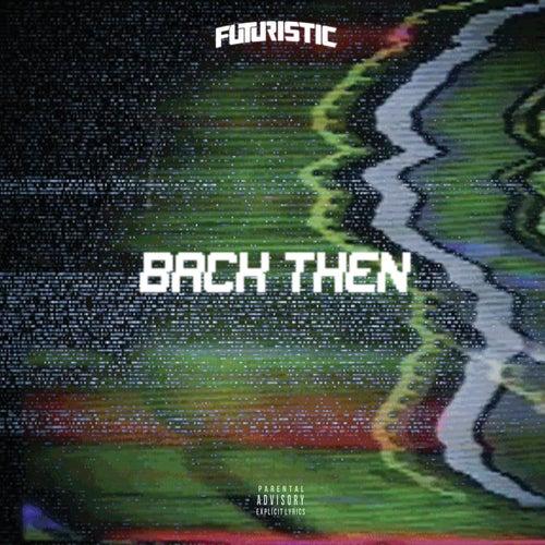 Back Then de Futuristic