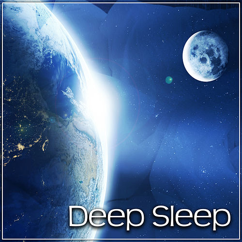 Deep Sleep – Calm Your Baby, Nature, Sleep Through the Night, Lullaby, Easy Sleep, Sleep Deeply by Deep Sleep Meditation