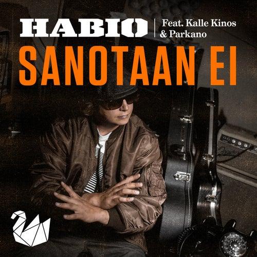 Sanotaan Ei (feat. Kalle Kinos & Parkano) by Habio