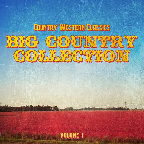 Country Western Classics: Big Country Collection, Vol. 1 by Various Artists