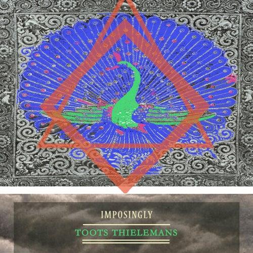 Imposingly von Toots Thielemans