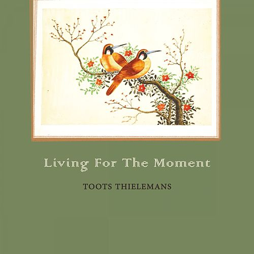 Living For The Moment von Toots Thielemans