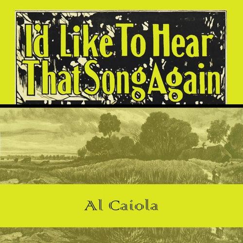 Id Like To Hear That Song Again by Al Caiola