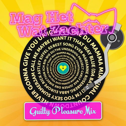 Guilty Pleasure Mix de Mag Het Wat Zachter