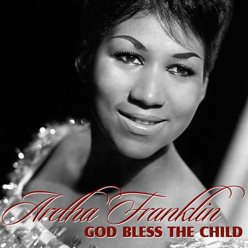 God Bless The Child von Aretha Franklin
