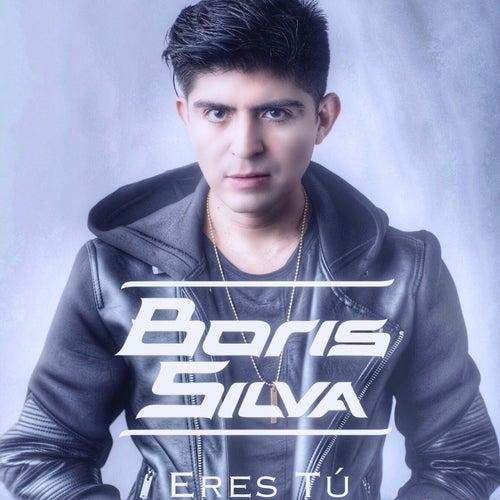 Eres Tú (Versión Bachata) de Boris Silva